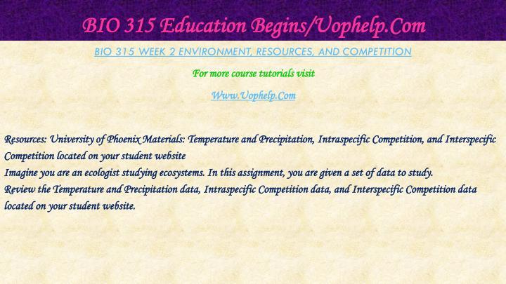 BIO 315 Education Begins/Uophelp.Com