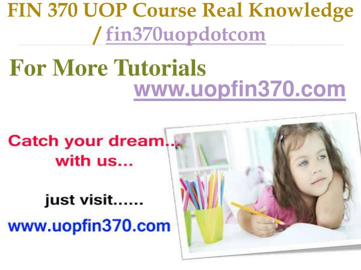 fin 370 uop course real knowledge fin370uopdotcom