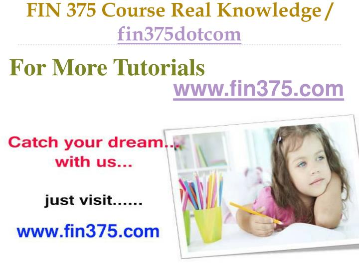 Fin 375 course real knowledge fin375dotcom