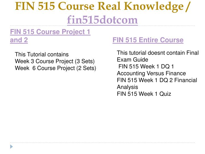 Fin 515 course real knowledge fin515dotcom1