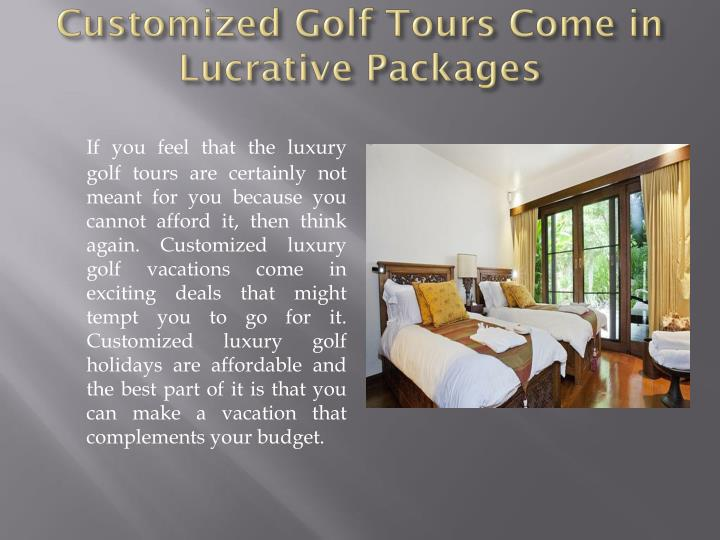Customized golf tours come in lucrative packages
