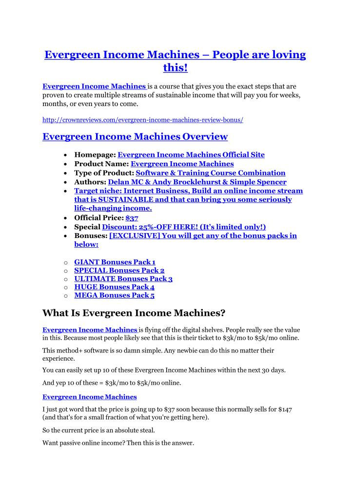 Evergreen Income Machines – People are loving