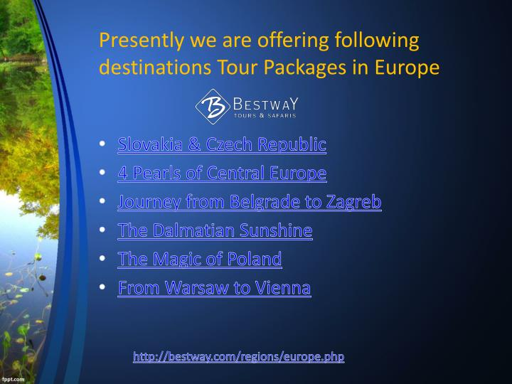 P resently we are offering following destinations tour packages in europe