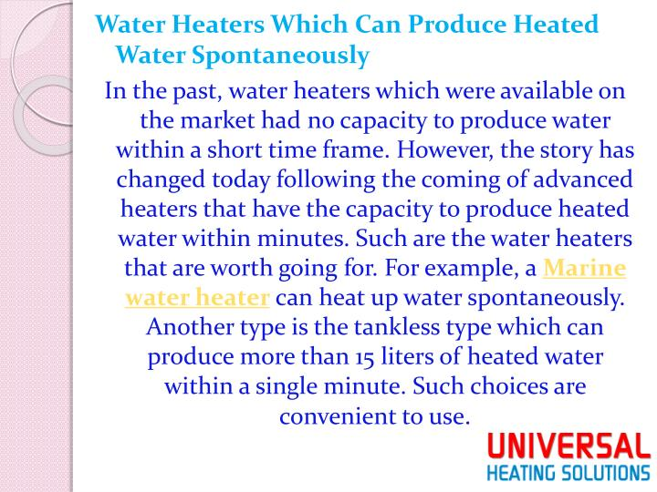 Water Heaters Which Can Produce Heated Water Spontaneously