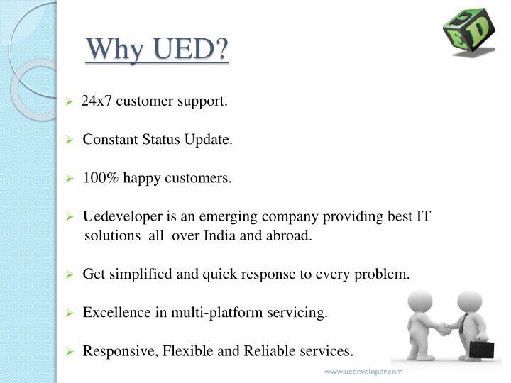 Why UED?