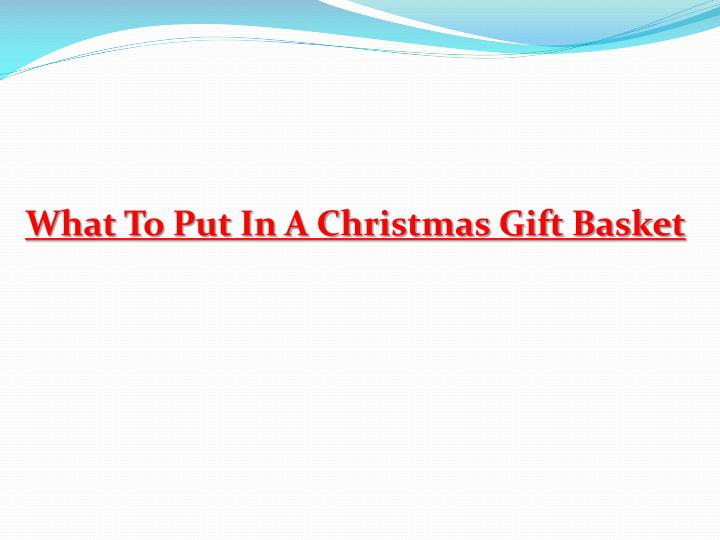 What To Put In A Christmas Gift Basket