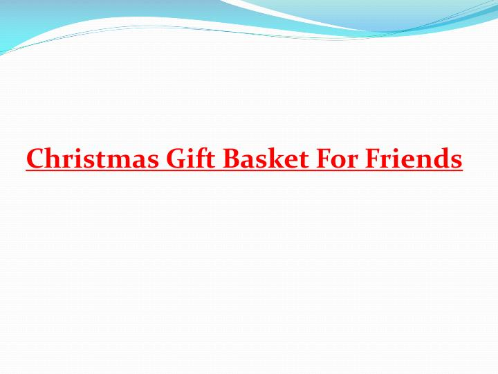 Christmas Gift Basket For Friends