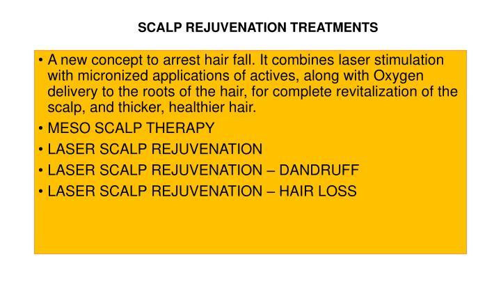 SCALP REJUVENATION TREATMENTS