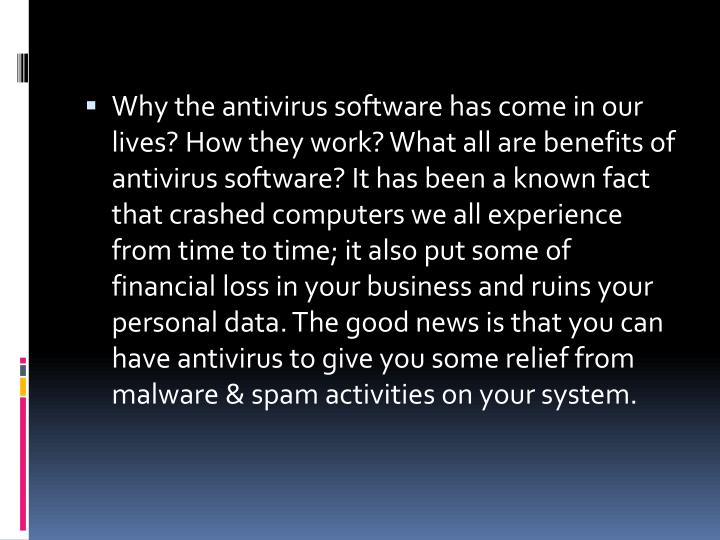 Why the antivirus software has come in our lives? How they work? What all are benefits of antivirus ...