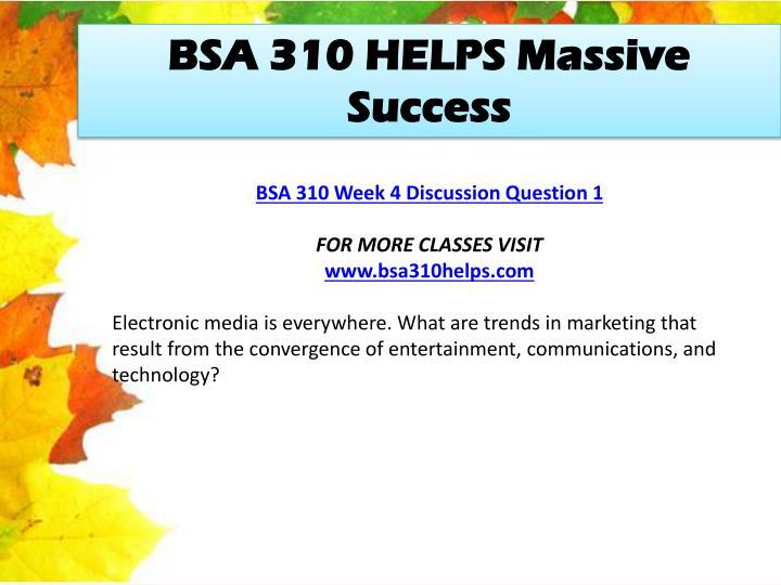 BSA 310 HELPS Massive Success
