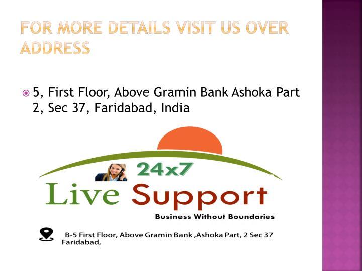 For More Details visit us over Address