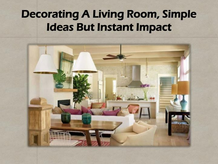 Decorating a living room simple ideas but instant impact