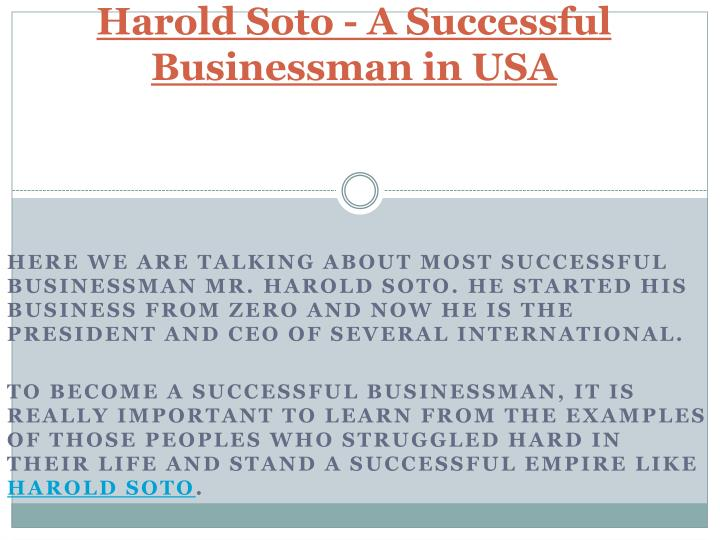 Harold soto a successful businessman in usa