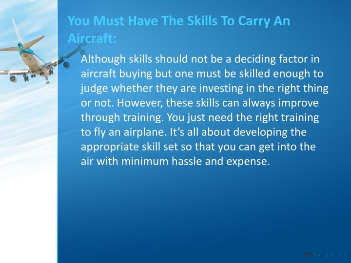 You Must Have The Skills To Carry An Aircraft:
