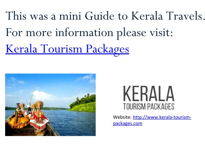 This was a mini Guide to Kerala Travels.