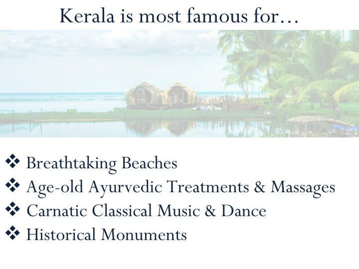 Kerala is most famous for...