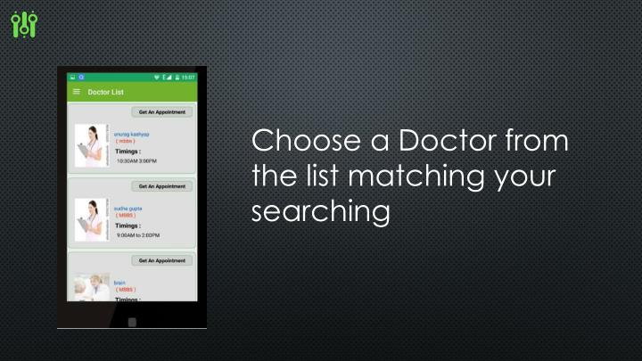 Choose a Doctor from the list matching your searching