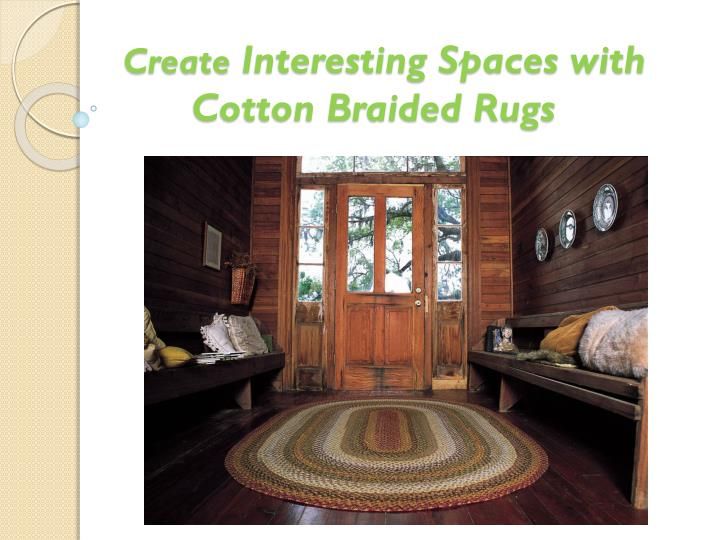 Create interesting spaces with cotton braided rugs