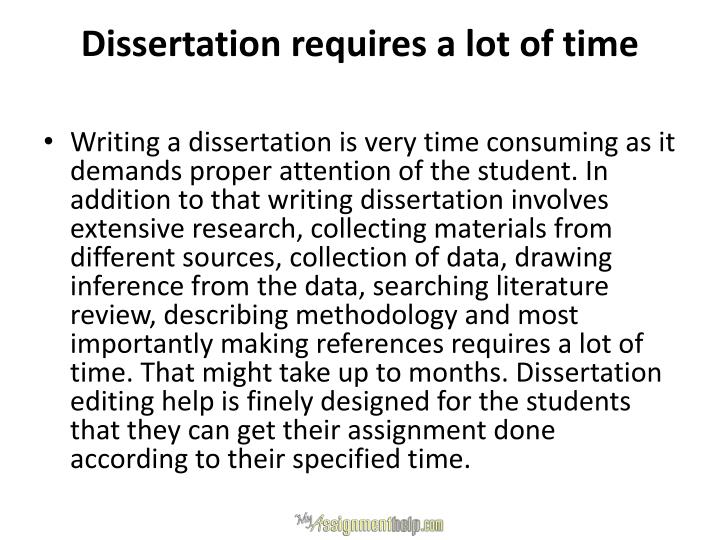Dissertation requires a lot of time