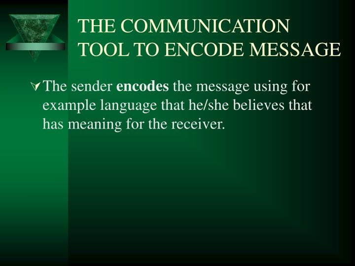 THE COMMUNICATION TOOL TO ENCODE MESSAGE