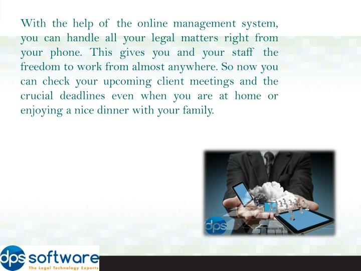 With the help of the online management system, you can handle all your legal matters right from your...