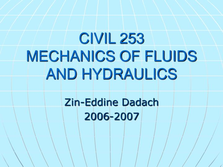 Civil 253 mechanics of fluids and hydraulics