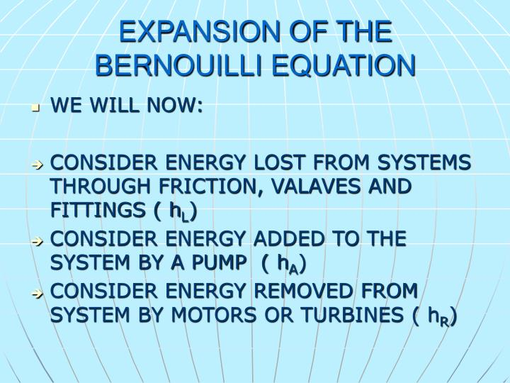 EXPANSION OF THE BERNOUILLI EQUATION