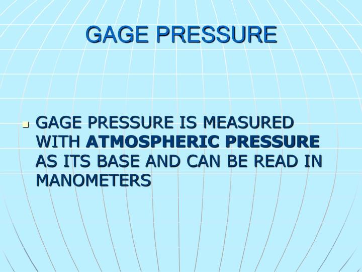 GAGE PRESSURE