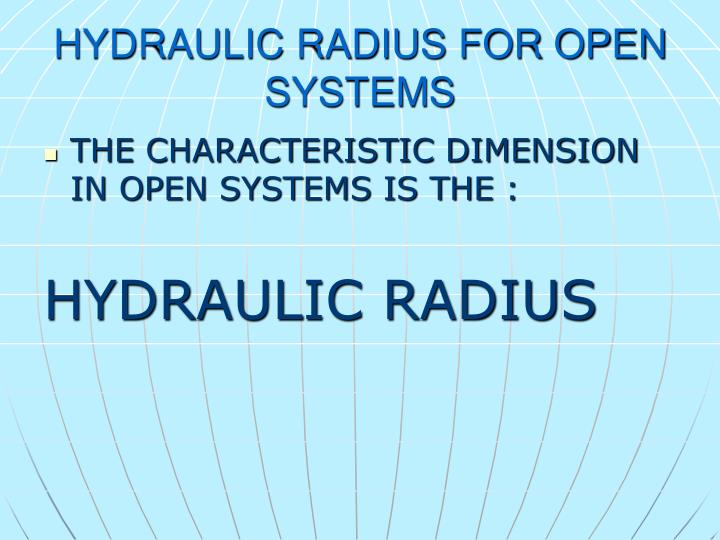 HYDRAULIC RADIUS FOR OPEN SYSTEMS