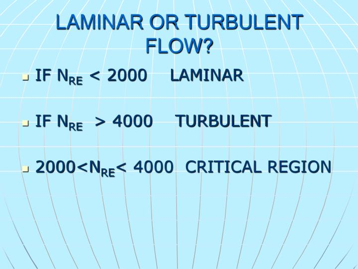 LAMINAR OR TURBULENT FLOW?