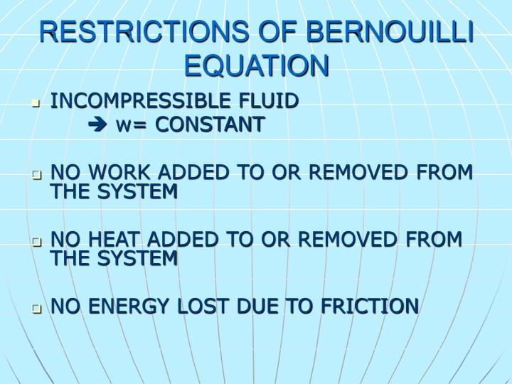 RESTRICTIONS OF BERNOUILLI EQUATION