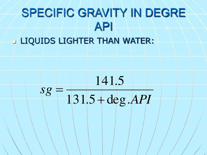 SPECIFIC GRAVITY IN DEGRE API