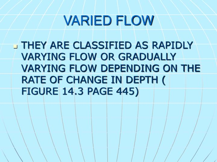 VARIED FLOW