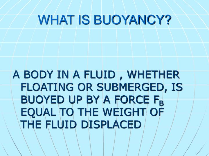 WHAT IS BUOYANCY?