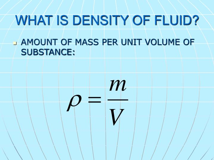 WHAT IS DENSITY OF FLUID?