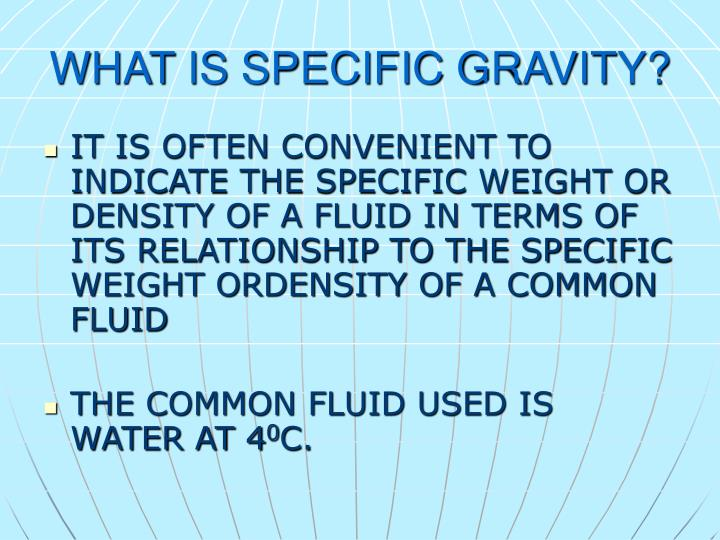 WHAT IS SPECIFIC GRAVITY?