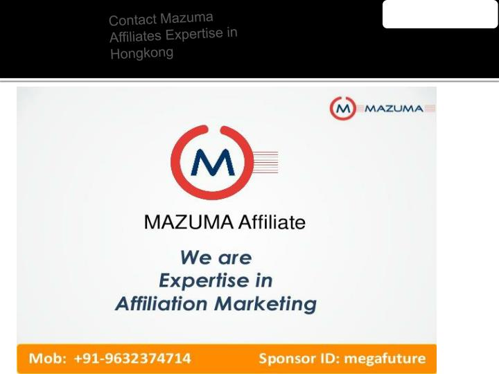 Contact Mazuma Affiliates Expertise in Hongkong