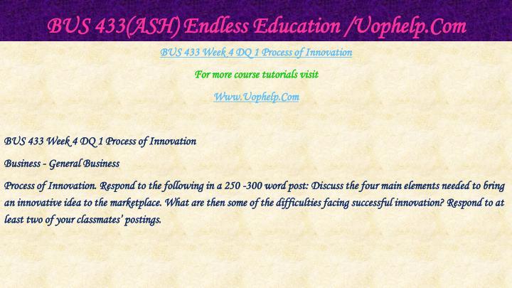 BUS 433(ASH) Endless Education /Uophelp.Com