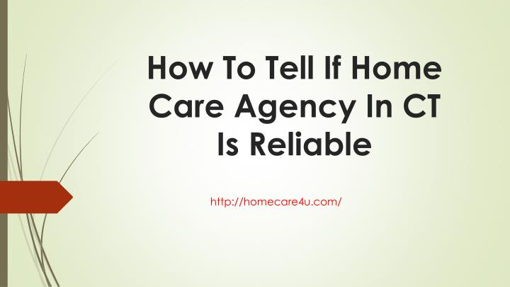 How To Tell If Home Care Agency In CT Is Reliable