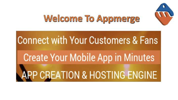 Welcome To Appmerge