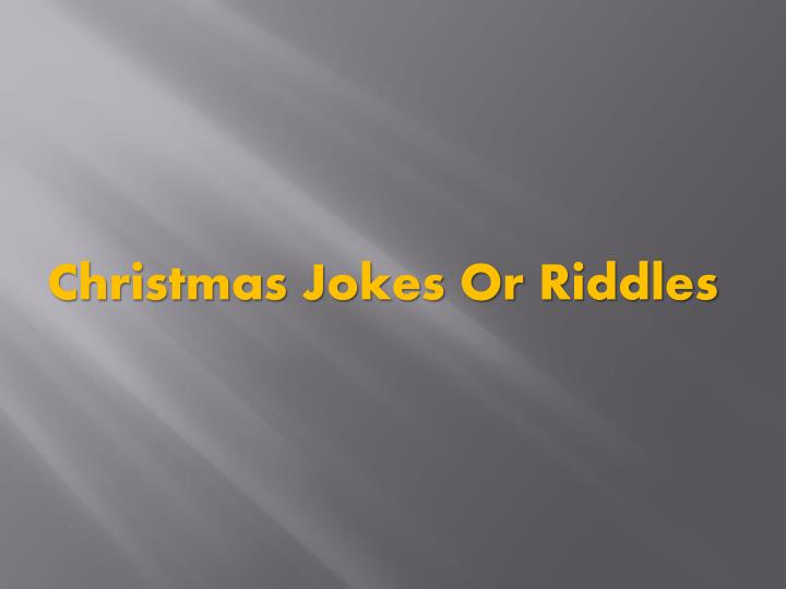 Christmas Jokes Or