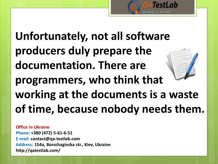 Unfortunately, not all software producers duly prepare the documentation. There are programmers, who...