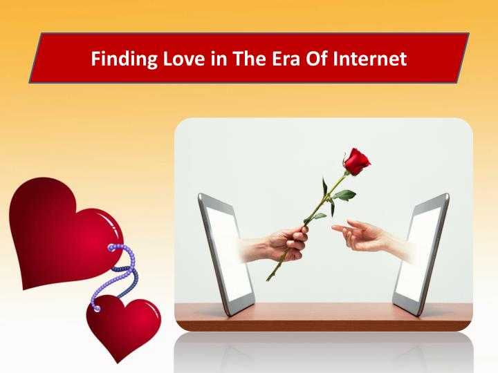 Finding Love in The Era Of Internet