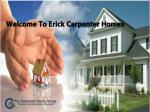 welcome to erick c arpenter homes