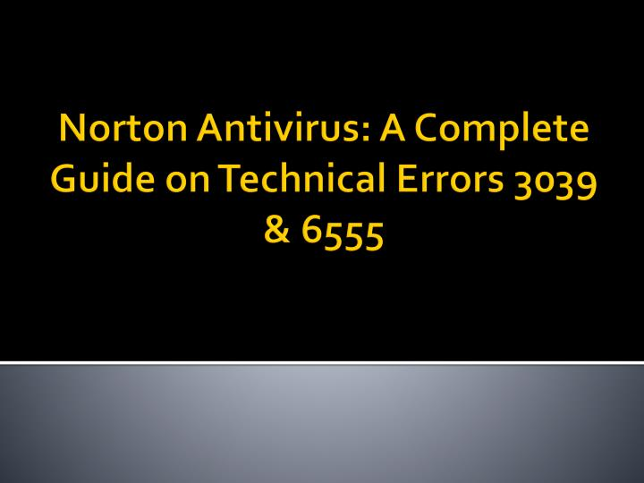 Norton antivirus a complete guide on technical errors 3039 6555