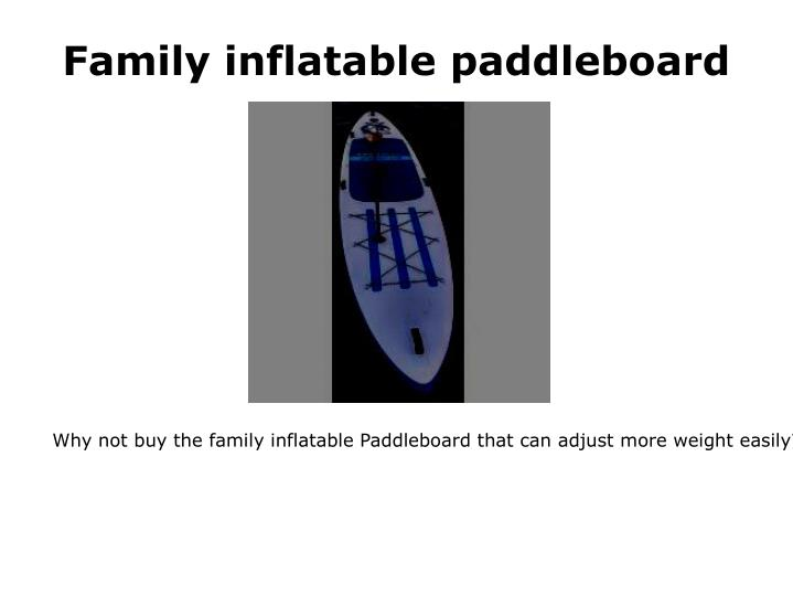 Family inflatable paddleboard