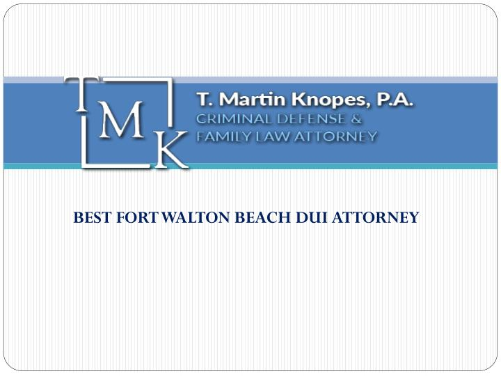 BEST FORT WALTON BEACH DUI ATTORNEY