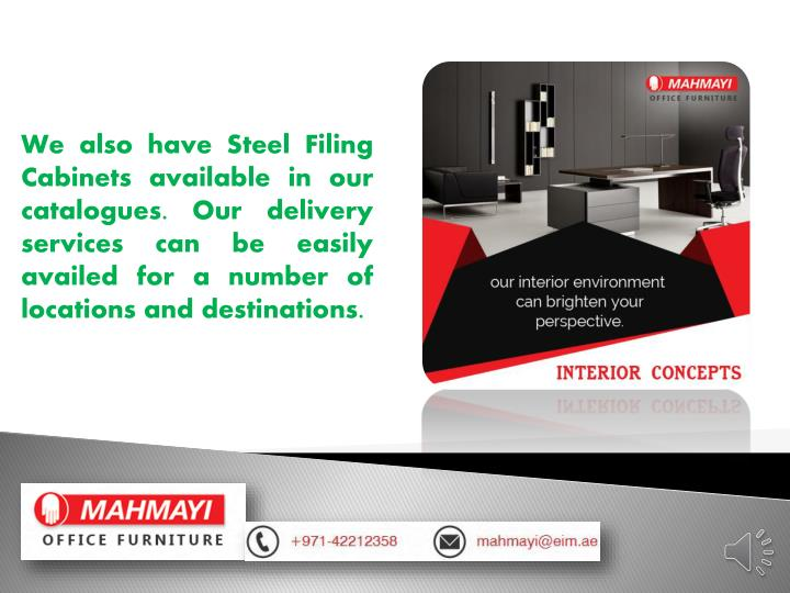 We also have Steel Filing Cabinets available in our catalogues. Our delivery services can be easily availed for a number of locations and destinations.