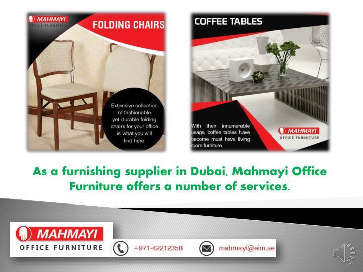 As a furnishing supplier in Dubai,