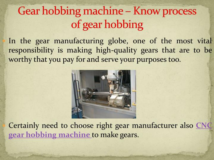Gear hobbing machine know process of gear hobbing